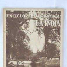 Coleccionismo de Revistas y Periódicos: ANTIGUA PUBLICACIÓN ENCICLOPEDIA GRÁFICA LA INDIA - ED. CERVANTES, AÑO 1936. Lote 52851697