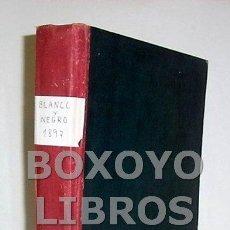 Coleccionismo de Revistas y Periódicos: REVISTA. BLANCO Y NEGRO. TOMO VII- PRIMER SEMESTRE (ENERO-JUNIO). 1897. Lote 53134530