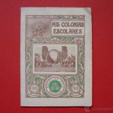 Coleccionismo de Revistas y Periódicos: FOLLETO - REVISTA: MIS COLONIAS ESCOLARES (VALENCIA, 1930) ORIGINAL ¡COLECCIONISTA!. Lote 53276797