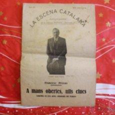 Coleccionismo de Revistas y Periódicos: LA ESCENA CATALANA, NÚM 373, JOSEP SANTPERE, FRANCESC PRESAS, A MANS OBERTES, ULLS CLUCS. Lote 53541554