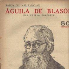 Coleccionismo de Revistas y Periódicos: NOVELAS Y CUENTOS. AGUILA DE BLASON. RAMON DEL VALLE INCLAN. AÑOS 30. Lote 53950876
