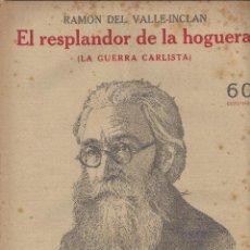 Coleccionismo de Revistas y Periódicos: NOVELAS Y CUENTOS. EL RESPLANDOR DE LA HOGUERA. RAMON DEL VALLE INCLÁN. AÑOS 30. Lote 53970721