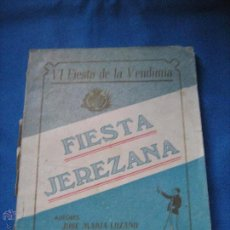 Coleccionismo de Revistas y Periódicos: REVISTA DE LAS VI FIESTAS D LA VENDIMIA - FIESTA JEREZANA - 1953 - JOSE Mª LOZANO - JEREZ - 90 PAG.. Lote 54111290