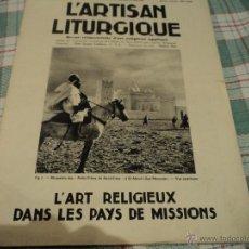 Coleccionismo de Revistas y Periódicos: L´ARTISAN LITURGIQUE REVISTA TRIMESTRAL EN FRANCES, SOBRE LAS MISIONES RELIGIOSAS EN OTROS PAISES. Lote 54435324