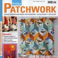 Coleccionismo de Revistas y Periódicos: SANDRA PATCHWORK N. 16 - IDEAS CREATIVAS PARA PATCHWORK, ACOLCHAR Y APLICAR (NUEVA). Lote 54540544