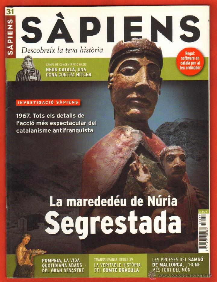 REVISTA SAPIENS Nº 31 MAIG 2005 - LA MAREDEDEU DE NURIA SEGRESTADA (Coleccionismo - Revistas y Periódicos Modernos (a partir de 1.940) - Otros)