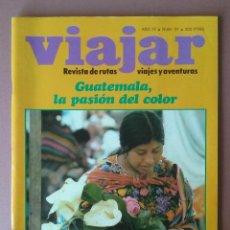 Coleccionismo de Revistas y Periódicos: VIAJAR. REVISTA DE VIAJES RUTAS Y AVENTURAS. GUATEMALA - ISTRIA - CADIZ. AÑO IV. Nº 37.. Lote 54859901