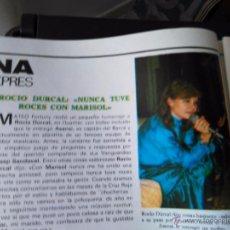 Coleccionismo de Revistas y Periódicos: RECORTE ROCIO DURCAL NUNCA TUBE ROCES CON MARISOL. Lote 54930290