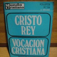 Coleccionismo de Revistas y Periódicos: MUNDO CRISTIANO - FOLLETOS Nº 154 - CRISTO REY. Lote 55082494