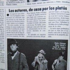 Coleccionismo de Revistas y Periódicos: RECORTE PEDRO OSINAGA ROSA VALENTI ANGEL DE ANFDRES. Lote 55107080