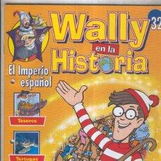Coleccionismo de Revistas y Periódicos: WALLY EN LA HISTORIA NUMERO 32: EL IMPERIO ESPAñOL. Lote 55499093