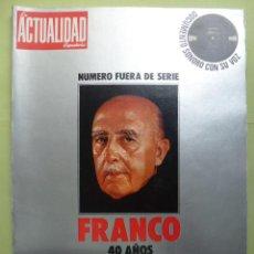 Collectionnisme de Revues et Journaux: LA ACTUALIDAD. NÚMERO FUERA DE SERIE. FRANCO. 40 AÑOS DE HISTORIA. CONTIENE DISCO CON SU VOZ. Lote 55713927