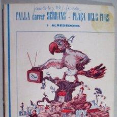 Coleccionismo de Revistas y Periódicos: REVISTA FALLERA - FALLAS VALENCIA - LLIBRET FALLA CARRER SERRANS - PL. DELS FURS - 1973 F154. Lote 55897871