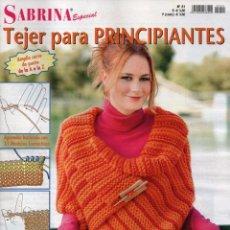 Coleccionismo de Revistas y Periódicos: SABRINA ESPECIAL N. 21 - EN PORTADA: TEJER PARA PRINCIPIANTES (NUEVA). Lote 115115612