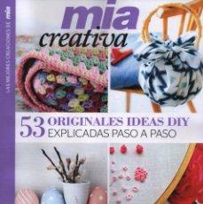 Coleccionismo de Revistas y Periódicos: MIA CREATIVA N. 8 - 53 ORIGINALES IDEAS EXPLICADAS PASO A PASO (NUEVA). Lote 179139661
