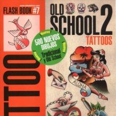 Coleccionismo de Revistas y Periódicos: TATTOO FLASH BOOK N. 7 - OLD SCHOOL 2 (NUEVA). Lote 173020387