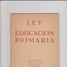Coleccionismo de Revistas y Periódicos: LEY DE EDUCACIÓN PRIMARIA 1945 - EDITORIAL ESCUELA ESPAÑOLA / MADRID. Lote 56392811