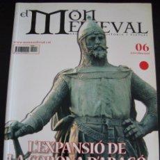 Coleccionismo de Revistas y Periódicos: EL MON MEDIEVAL 06. L´EXPANSIO DE LA CORONA D´ARAGO. CATALÁN.. Lote 56589897
