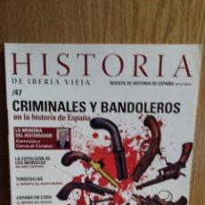 Coleccionismo de Revistas y Periódicos: HISTORIA DE VIEJA IBERIA / 47. CRIMINALES Y BANDOLEROS EN LA HISTORIA DE ESPAÑA. COMO NUEVA.. Lote 56652833