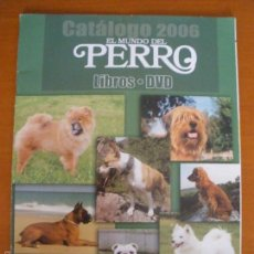 Coleccionismo de Revistas y Periódicos: CATALOGO EL MUNDO DEL PERRO Nº 1 2006. Lote 56986632