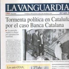 Coleccionismo de Revistas y Periódicos: LA VANGUARDIA AO 1984: TORMENTA POLITICA EN CATALUA POR EL CASO BANCA CATALANA. Lote 57067417