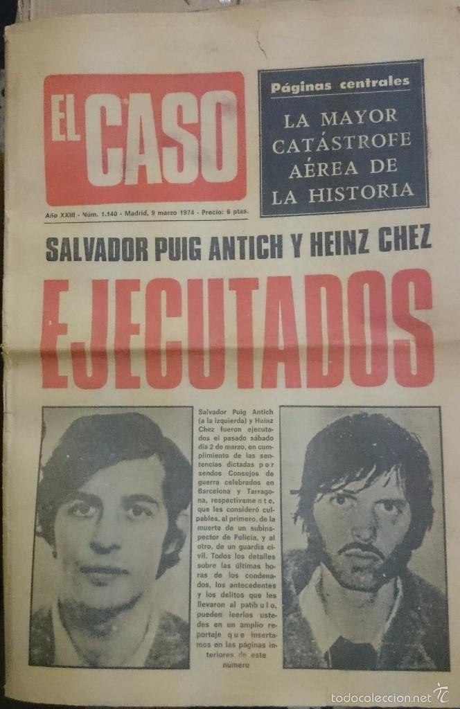 EL CASO. AÑO XXIII Nº 1140. 9 DE MARZO 1974. SALVADOR PUIG ANTICH Y HEINZ CHEZ EJECUTADOS (Coleccionismo - Revistas y Periódicos Modernos (a partir de 1.940) - Otros)