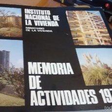 Coleccionismo de Revistas y Periódicos: INSTITUTO NACIONAL DE LA VIVIENDA, MEMORIA DE ACTIVIDADES 1973 + CUADERNILLO DISPOSICIONES LEGALES. Lote 57121708