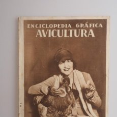 Coleccionismo de Revistas y Periódicos: ENCICLOPEDIA GRÁFICA AVICULTURA, EDITORIAL CERVANTES (RAMON J. CRESPO) 1929. Lote 57709997