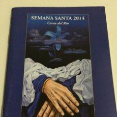 Coleccionismo de Revistas y Periódicos: PROGRAMA DE MANO SEMANA SANTA DE CORIA DEL RÍO 2014. Lote 57909371