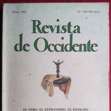 Coleccionismo de Revistas y Periódicos: REVISTA DE OCCIDENTE Nº 140 . EL OTRO, EL EXTRANJERO EL EXTRAÑO. Lote 57940855