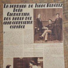 Coleccionismo de Revistas y Periódicos: REPORTAJE REVISTA ORIGINAL ANTIGUO. LA HERMANA DE ISAAC ALBENIZ, DOÑA CLEMENTINA, HABLA.... Lote 58245938
