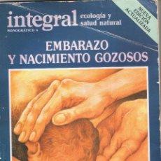 Coleccionismo de Revistas y Periódicos: EMBARAZO Y NACIMIENTO GOZOSOS EXTRA MONOGÁFICO Nº4 DE LA REVISTA INTEGRAL 3ª EDICIÓN 183 PÁG MD81. Lote 58302203
