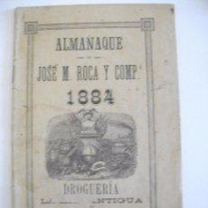 Coleccionismo de Revistas y Periódicos: ALMANAQUE DE JOSE M. ROCA Y COMPª 1884 DROGUERIA LA MAS ANTIGUA. Lote 58611534