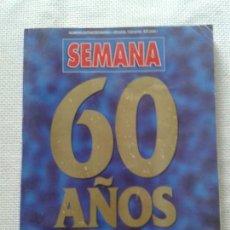 Coleccionismo de Revistas y Periódicos: ESPECIAL REVISTA SEMANA ,ANIVERSARIO ,60 AÑOS .AÑO 2000. Lote 58834231