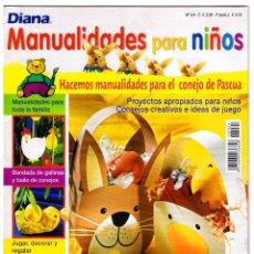 Coleccionismo de Revistas y Periódicos: DIANA MANUALIDADES PARA NIÑOS Nº 24 PARA HACER EN CASA, GUARDERÍA Y EN ESCUELA PRIMARÍA 47 PAG FN312. Lote 60888767