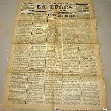Coleccionismo de Revistas y Periódicos: DIARIO LA ÉPOCA - MADRID 26 DE OCTUBRE DE 1909. Nº 21.195. ORIGINAL, NO REPRODUCCIÓN.. Lote 61262247