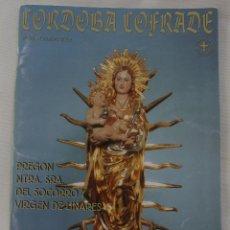 Coleccionismo de Revistas y Periódicos: PUBLICACIÓN REVISTA CORDOBA COFRADE Nº 88 PREGON NTRA. SRA. DEL SOCORRO VIRGEN LINARES HERMANDADES. Lote 61365434