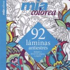 Coleccionismo de Revistas y Periódicos: MIA COLOREA N. 11 - EN PORTADA: 92 LAMINAS ANTIESTRES (NUEVA). Lote 93298658