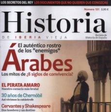 Coleccionismo de Revistas y Periódicos: HISTORIA DE IBERIA VIEJA N. 131 - EN PORTADA: ARABES (NUEVA). Lote 117231234