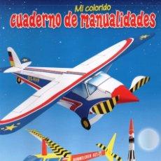 Coleccionismo de Revistas y Periódicos: CUADERNO DE MANUALIDADES N. 16 - AVIONES...Y CIA. (NUEVA). Lote 62500188