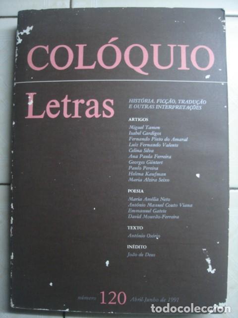 COLÓQUIO LETRAS. NÚMERO 120 ABRIL JUNIO DE 1991. REVISTA EN LENGUA PORTUGUESA (Coleccionismo - Revistas y Periódicos Modernos (a partir de 1.940) - Otros)