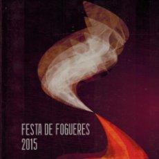 Coleccionismo de Revistas y Periódicos: LIBRO DE LA FESTA DE FOGUERES 2015 DE ALICANTE. Lote 63576444