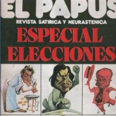 Coleccionismo de Revistas y Periódicos: EL PAPUS. REVISTA DE HUMOR NMERO EXTRA: ESPECIAL ELECCIONES. Lote 64689081