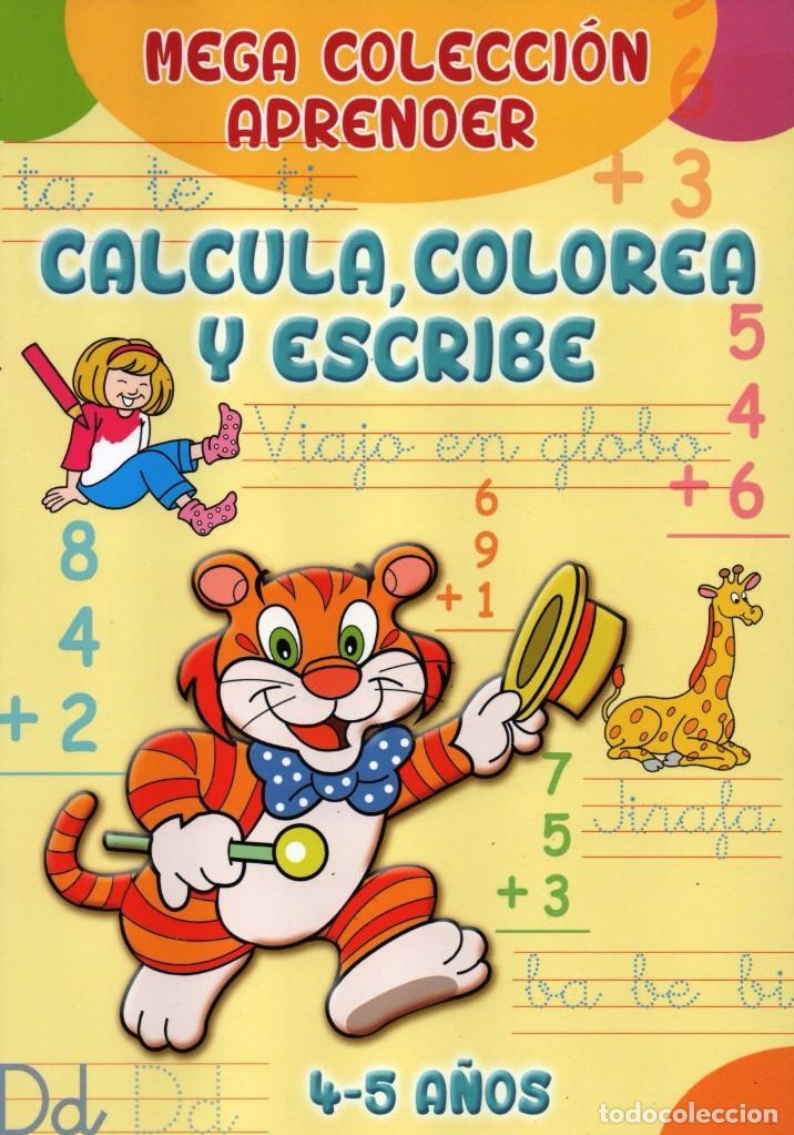MEGA COLECCION APRENDER N. 2 - CALCULA, COLOREA Y ESCRIBE - 4/5 AÑOS (NUEVA) (Coleccionismo - Revistas y Periódicos Modernos (a partir de 1.940) - Otros)