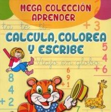 Coleccionismo de Revistas y Periódicos: MEGA COLECCION APRENDER N. 2 - CALCULA, COLOREA Y ESCRIBE - 4/5 AÑOS (NUEVA). Lote 167143764