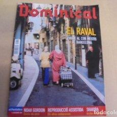 Coleccionismo de Revistas y Periódicos: DOMINICAL AÑO 2002 - EL RAVAL - NOAH GORDON - SHAKIRA - REPRODUCCION ASISTIDA - EN CATALA. Lote 66284806