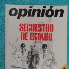 Coleccionismo de Revistas y Periódicos: REVISTA OPINION Nº 11. 1976 .SECUESTRO DE ESTADO-LEY ELECTORAL-ESPAÑA,OTAN-CUBA-. Lote 67608549