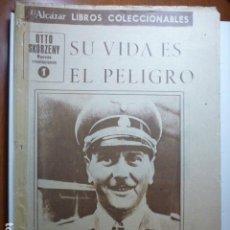 Coleccionismo de Revistas y Periódicos: LIBROS COLECCIONABLES EL ALCAZAR, VIDA COMPLETA DE OTTO SKORZENY. SU VIDA ES EL PELIGRO.. Lote 67624145