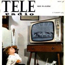 Coleccionismo de Revistas y Periódicos: REVISTA TELE RADIO N. 358. 02/11/1964. TELEVISIÓN. VER SUMARIO.. Lote 67764013