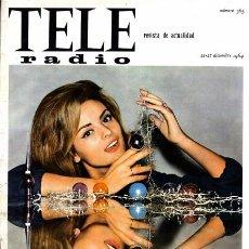 Coleccionismo de Revistas y Periódicos: REVISTA TELE RADIO N. 365. 21/12/1964. SOLEDAD MIRANDA. VER SUMARIO.. Lote 67855873